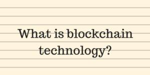 What is Blockchain Technology? - Blockchain Technology, the New Internet?