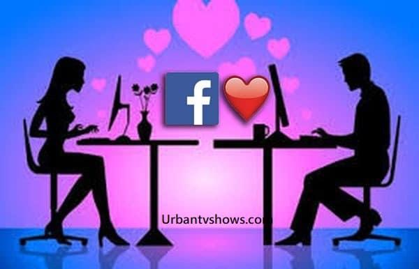 Facebook Dating App - Facebook Dating Singles | Facebook Dating Groups 2020
