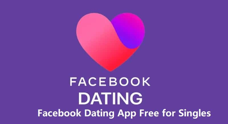 Facebook Dating App Free for Singles