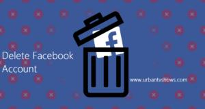Delete Facebook Account – Deactivate Facebook Account | How to Delete My Facebook Account